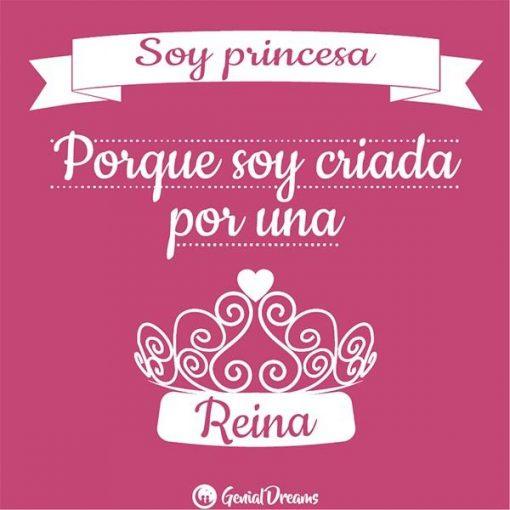 Soy princesa porque soy criada por una reina