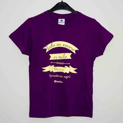 """Camiseta """"Todo en exceso es malo menos yo"""""""
